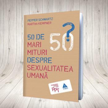 50 De Mari Mituri Despre Sexualitatea Umană