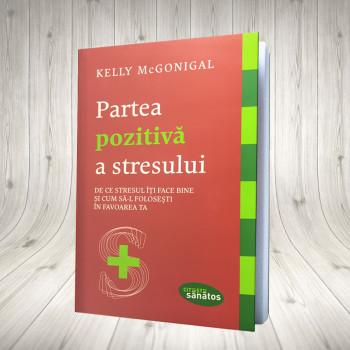Partea Pozitivă A Stresului