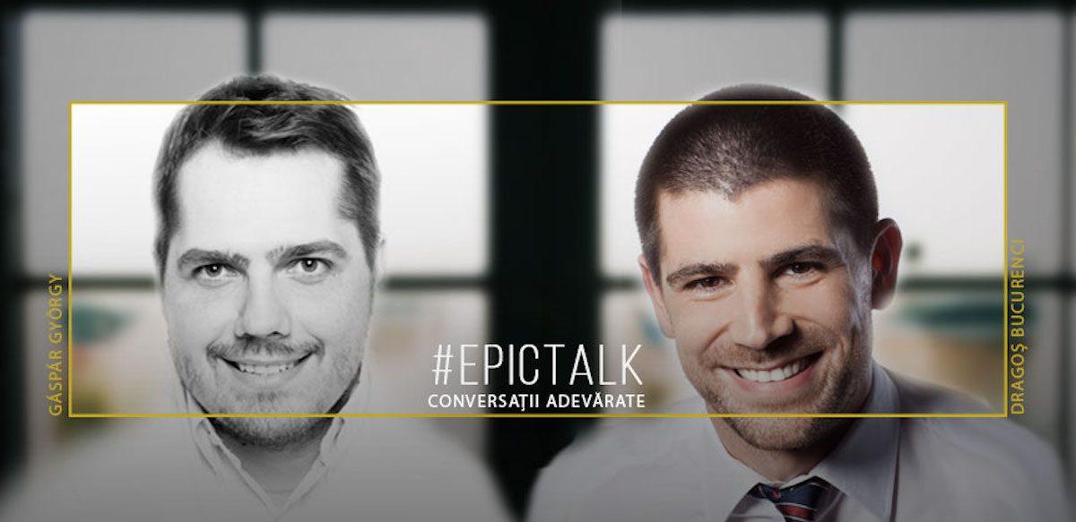 #EpicTalk Cu Dragoș Bucurenci – Despre Curajul De A Ne Lăsa Văzuți