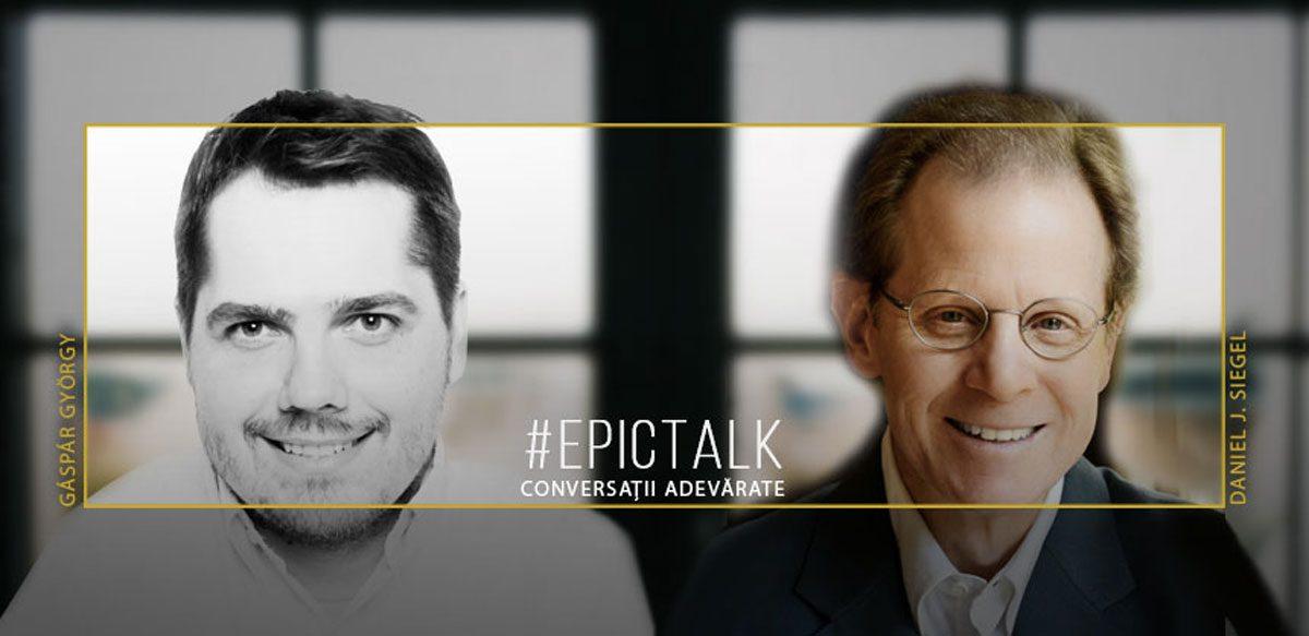 #EpicTalk Cu Daniel J. Siegel: Despre Mintea Umană