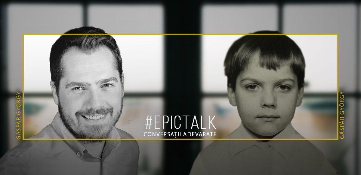 #EpicTalk Cu Gáspár György – Despre Curajul De A-ți Privi în Ochi Trecutul