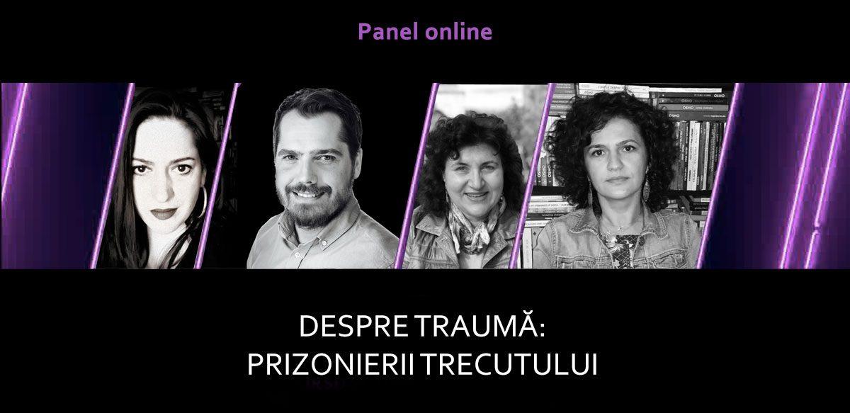 Panel Online: Despre Traumă – Prizonierii Trecutului