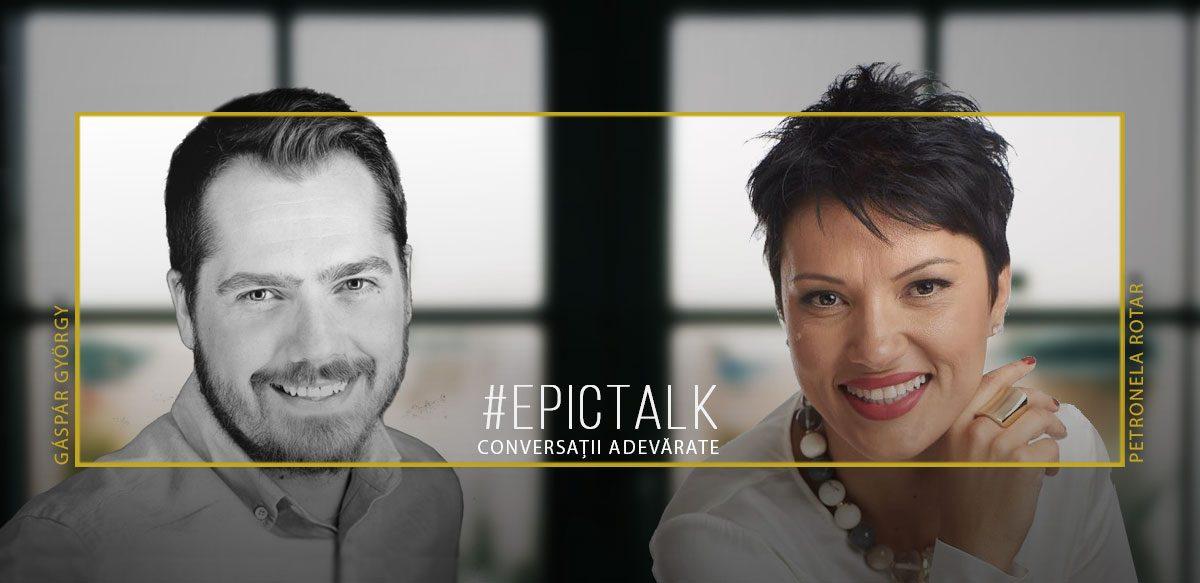 #EpicTalk Cu Petronela Rotar – Nu Există Relații Perfecte, Dar Există Relații Funcționale