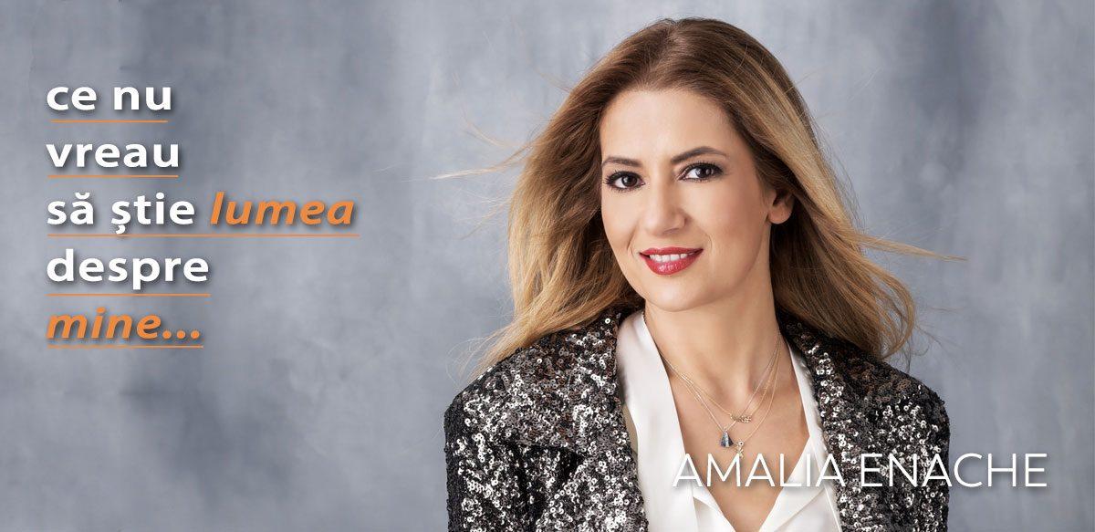 Amalia Enache – Ce Nu Vreau Să știe Lumea Despre Mine