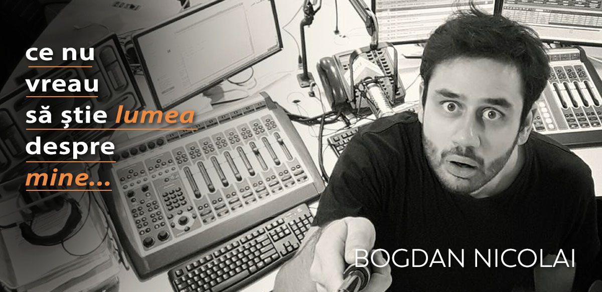 Bogdan Nicolai – Ce Nu Vreau Să știe Lumea Despre Mine