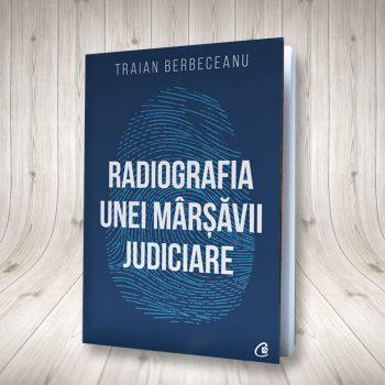 Radiografia Unei Mârșăvii Judiciare