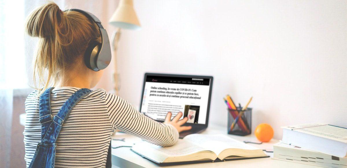 Online Schooling, în Vreme De COVID-19. Cum Putem Continua Educația Copiilor și Ce Putem Face, Pentru Ca Aceștia Să-și Continue Procesul Educațional