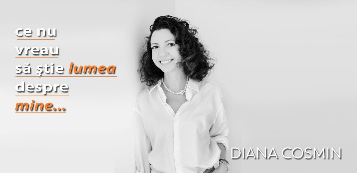 Diana Cosmin – Ce Nu Vreau Să știe Lumea Despre Mine