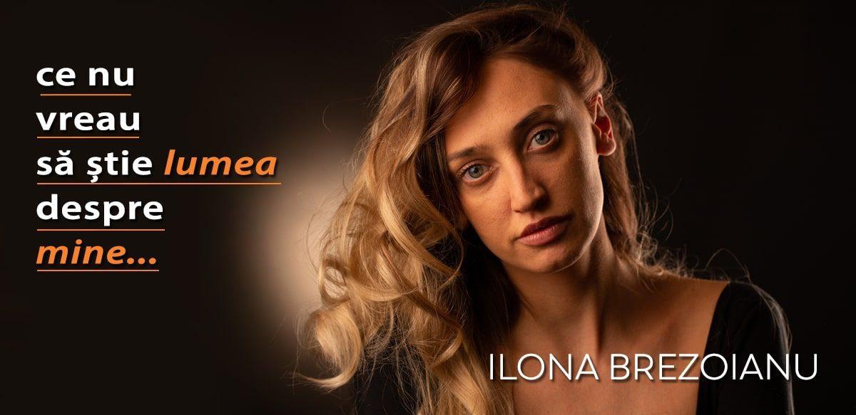 Ilona Brezoianu – Ce Nu Vreau Să știe Lumea Despre Mine