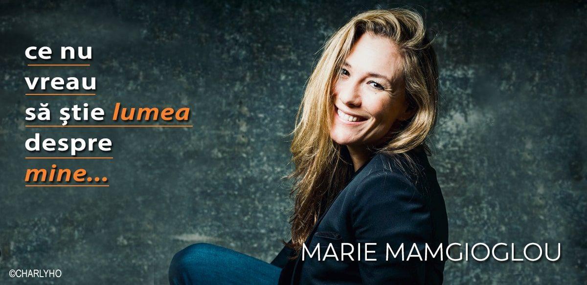 Marie Mamgioglou – Ce Nu Vreau Să știe Lumea Despre Mine