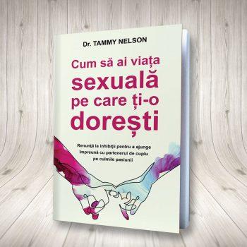 Cum Să Ai Viața Sexuală Pe Care ți-o Dorești