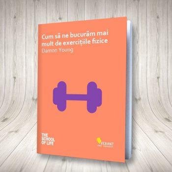 Cum Să Ne Bucurăm Mai Mult De Exercițiile Fizice