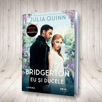Bridgerton. Eu și Ducele – Vol. 1